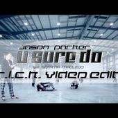 Jason Parker feat Gemma Macleod - U Sure Do (R.I.C.K. Video Edit)