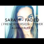 FADED ( FRENCH VERSION ) ALAN WALKER ( SARA'H COVER )