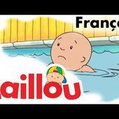Caillou FRANÇAIS - Caillou apprend à nager (S01E35) | conte pour enfant