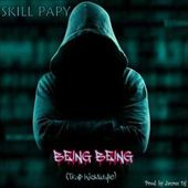 SKILL PAPY. Being Being (Trap Kickstyle). Prod by Jaures Dj
