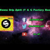 TJR vs Nirvana Jewelz Sparks We Wanna Drip Spirit T G Factory Bootleg