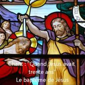 Quand Jésus avait 30 ans le baptême de Jésus