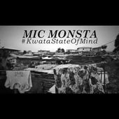 Mic Monsta - Kwata State Of Mind (Interlude)