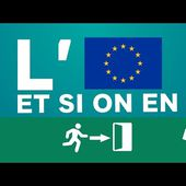 L'UE, et si on en sortait ?