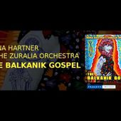 The Balkanik Gospel (official audio) - RONA HARTNER & THE ZURALIA ORCHESTRA