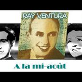 Ray Ventura - A la mi août (HD) Officiel Seniors Musik