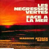 Les Négresses Vertes - Face à la Mer (Massive Attack Remix)