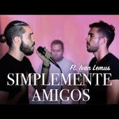 Très belle interprétation de Simplemente amigos par Lemus et Pedro Samper - LNO