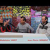 INTERVIEW ENTRE LA PHILOSOPHE MARIE-MADELEINE VARET & L'ARTISTE JEAN-PIERRE SERGENT PAR HECTOR LAGOS