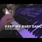 "Electro Deluxe interprète ""Keep My Baby Dancing"" en live"