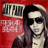 박재범 Jay Park 'FreshA!R : Breathe!T' Mixtape by DFSB_Kollective
