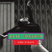 Acid Washed - Fire N' Rain EP by Record Makers