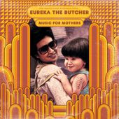 Eureka The Butcher - Here Comes Eureka B by Sargent House