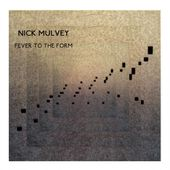 Fever To The Form EP by Nick Mulvey