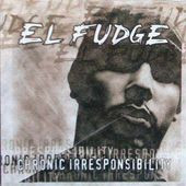 El Fudge ‎- Chronic Irresponsibility by Deyron