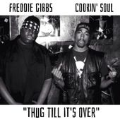 Freddie Gibbs - Thug Till It's Over (prod. Cookin Soul) by Cookin Soul