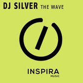 DJ Silver - The Wave (Original Mix) by Inspira EDM