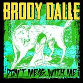 Don't Mess With Me by iambrodydalle