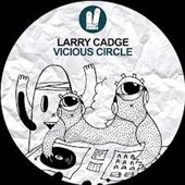 Larry Cadge - Vicious Circle (Original Mix) Smiley Fingers by Marcelohrn