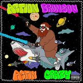 Action Bronson - Actin Crazy (Prod. By 40 and Omen) by ACTION BRONSON