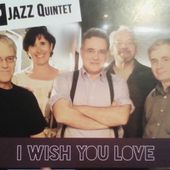 I wish you love by fspjazzquintet
