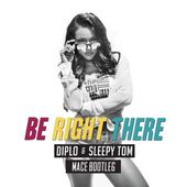 Be Right There (MACE BOOTLEG) FREE DL. by MACE
