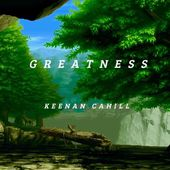 Keenan Cahill - Greatness by Keenan Cahill