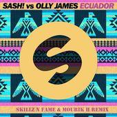 Sash! & Olly James - Ecuador (Skillz N Fame & Mourik H Remix) BUY = FREE DOWNLOAD by Skillz N Fame