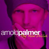 Arnold Palmer - Hey There Delilah (Extended Mix) by Arnold Palmer Official