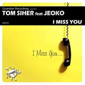Tom Siher Feat Jeoko - I Miss You (Original Mix) Release Date:12 DEc 2016 by GUAREBER RECORDINGS ©