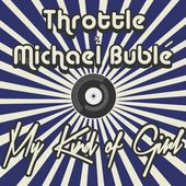 Throttle x Michael Bublé - My Kind Of Girl [Free Download] by Throttle