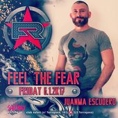 Promo Set For Feel The Fear Party (Welcome 2017 Podcast) by Juanma * Escudero