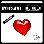 (GR258) Nacho Chapado - There´s No Love (Remixes 2nd Pack) Release date: 27/01/17 by GUAREBER RECORDINGS ©