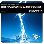 GR264 - Rafha Madrid & Jay Flores - Electric (Original Mix)Release Date: 10 March 2017 by GUAREBER RECORDINGS ©