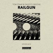 Tom Staar & Daddy's Groove - Railgun [Out Now] by DOORN Records