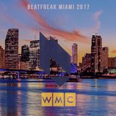 Beatfreak Miami 2017 by Beatfreak Recordings