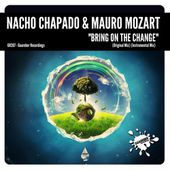 (GR267) Nacho Chapado & Mauro Mozart - Bring On The Change (Rel Date: 07/April/2017) by GUAREBER RECORDINGS ©