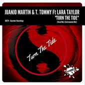 GR274 - Juanjo Martin & T. Tommy Feat. Lara Taylor - Turn The Tide (Vocal Mix) 16 May 2017 by GUAREBER RECORDINGS ©