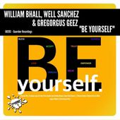 """GR283 William Bhall, Well Sanchez & Gregorgus Geez """"Be Yourself"""" Rel Date:16/06/17 by GUAREBER RECORDINGS ©"""