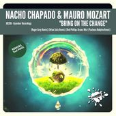 GR286 Nacho Chapado & Mauro Mozart Bring On The Change (RMXS 2nd PACK) 30 JUNE by GUAREBER RECORDINGS ©