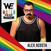 EP 45 : WE PARTY WORLD PRIDE FESTIVAL : Alex Acosta by AlexAcosta