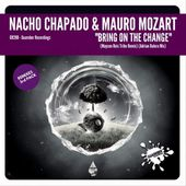 GR288 Nacho Chapado & Mauro Mozart - Bring On The Change (3RD pack RMXS) by GUAREBER RECORDINGS ©
