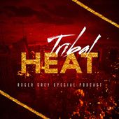 Tribal Heat (Roger Grey In The Mix Podcast) by RogerGrey