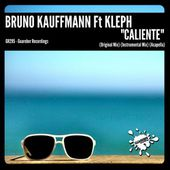 GR295 Bruno Kauffmann Feat Kleph - Caliente (Original Mix)Release Date: 4 August 2017 by GUAREBER RECORDINGS ©