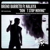 GR296 Breno Barreto Feat. Nalaya - Don't Stop Moving (RMX 1st PACK) Release Date: 8 August 2017 by GUAREBER RECORDINGS ©