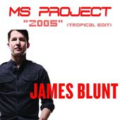 "James Blunt ""2005"" (MS Project Tropical Edit) by Johann Perrier/MS PROJECT"