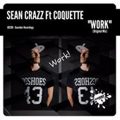 GR298 Sean Crazz Ft Coquette - Work (Original Mix)Release Date: 5 Sept by GUAREBER RECORDINGS ©