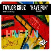 GR302 Taylor Cruz - Have Fun (Original Mix) by GUAREBER RECORDINGS ©