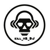 Kill_mR_DJ mashups