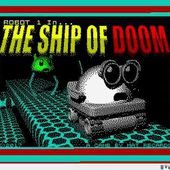 Robot 1 in ... THE SHIP OF DOOM